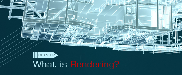 Quick Tip: What is Rendering?